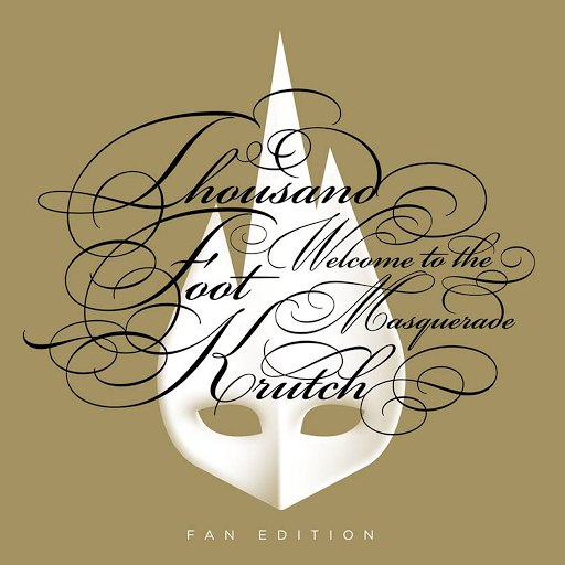 Thousand Foot Krutch альбом Welcome To The Masquerade (Fan Edition)