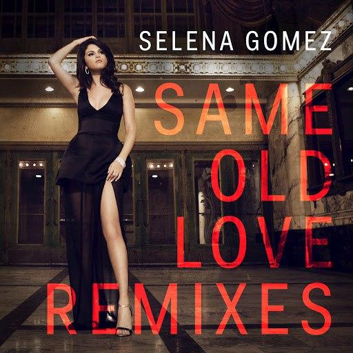Selena Gomez альбом Same Old Love (Remixes)