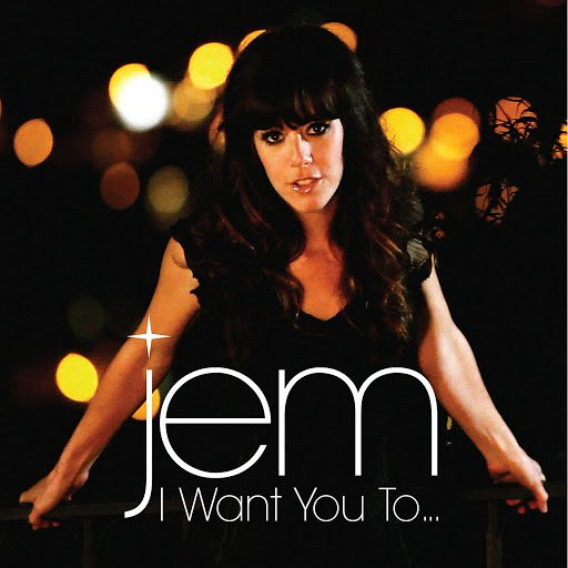 Jem альбом I Want You To...