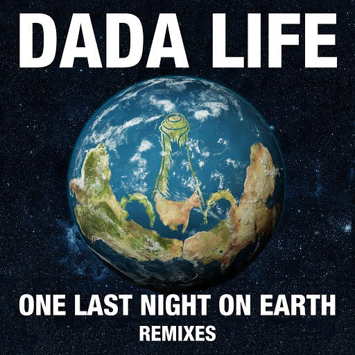 Dada Life альбом One Last Night On Earth (Remixes)
