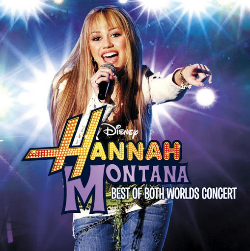 Hannah Montana альбом Hannah Montana/Miley Cyrus: Best of Both Worlds Concert