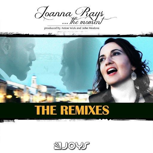 Joanna Rays альбом The Moment (The Remixes)