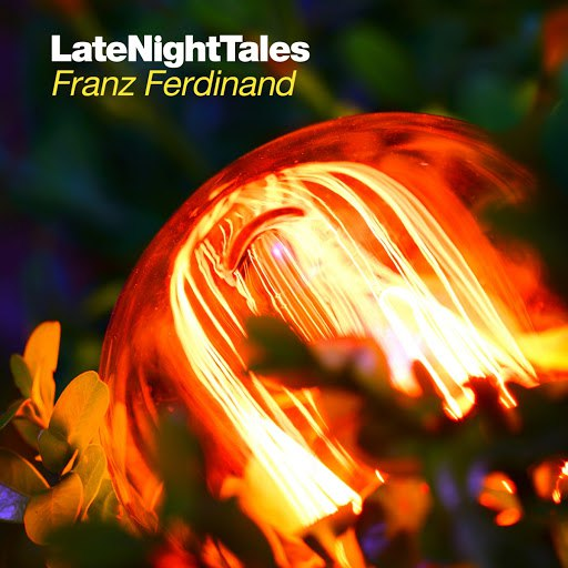 Franz Ferdinand альбом Late Night Tales: Franz Ferdinand
