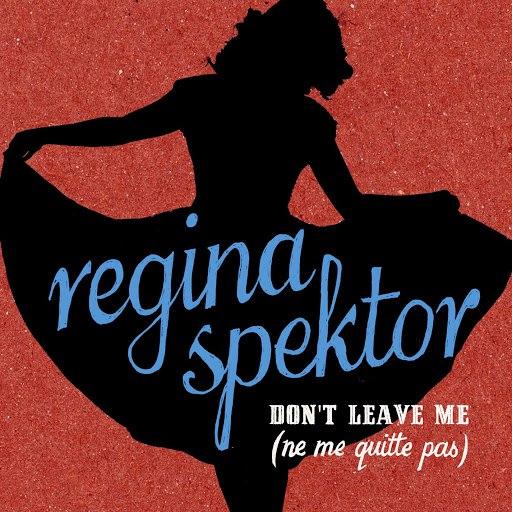 Regina Spektor альбом Don't Leave Me (Ne Me Quitte Pas)