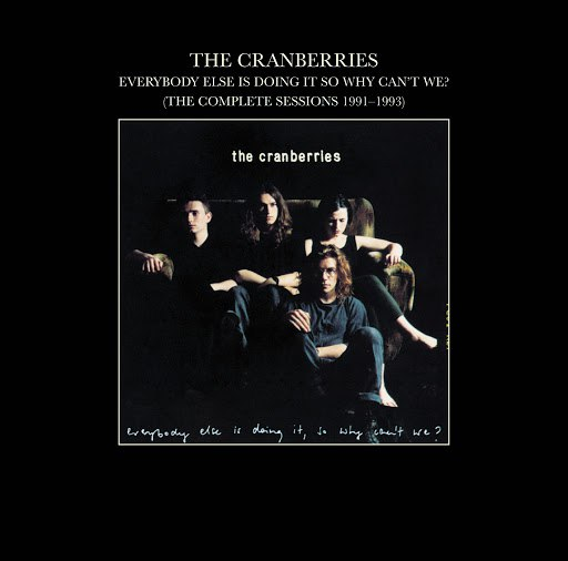 The Cranberries альбом Everybody Else Is Doing It, So Why Can't We? (The Complete Sessions 1991-1993)