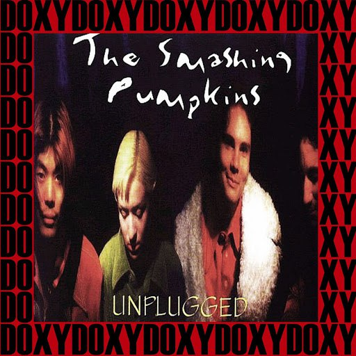 The Smashing Pumpkins альбом Unplugged (Doxy Collection, Remastered, Live on Broadcasting)
