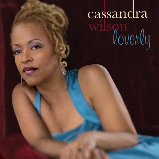 Альбом Cassandra Wilson Loverly