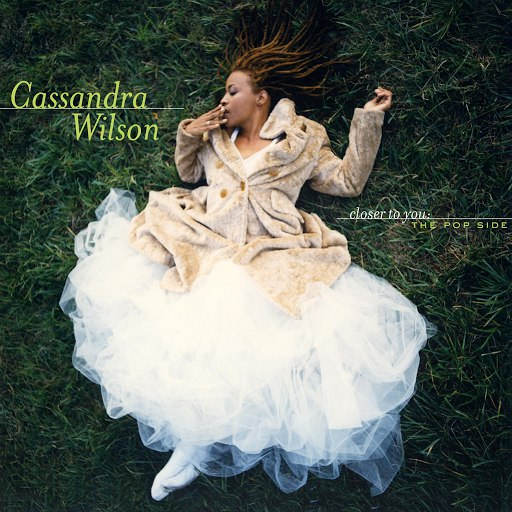 Cassandra Wilson альбом Closer To You: The Pop Side