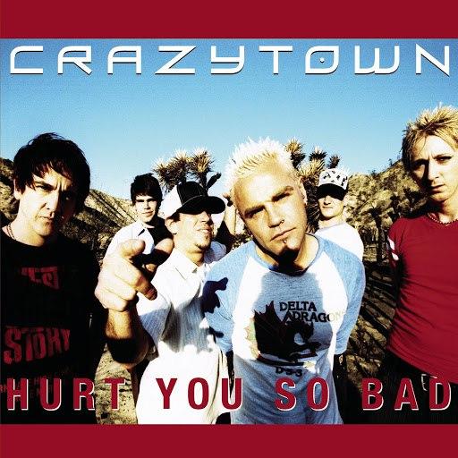 Crazy Town альбом Hurt You So Bad