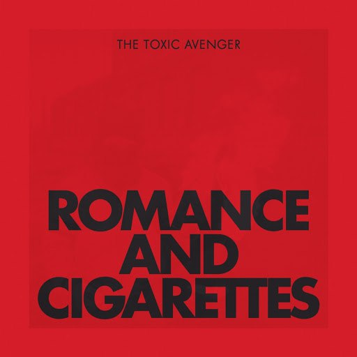 The Toxic Avenger альбом Romance & Cigarettes