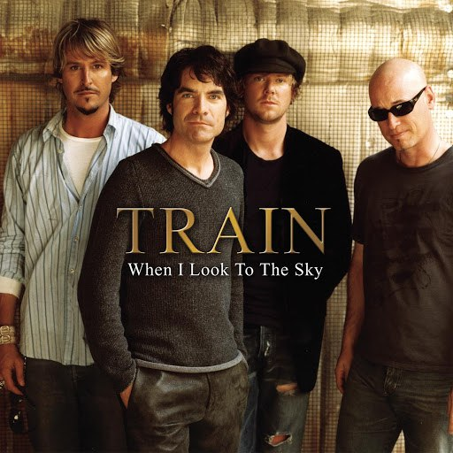 Train альбом When I Look To The Sky (Radio Version)