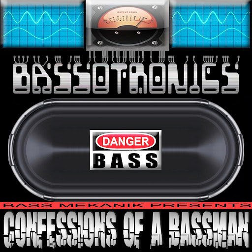 Bassotronics альбом Bass Mekanik Presents Bassotronics: Confessions of a Bassman