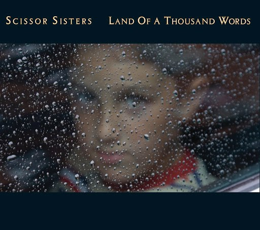 Scissor Sisters альбом Land Of A Thousand Words (International 2 Track)