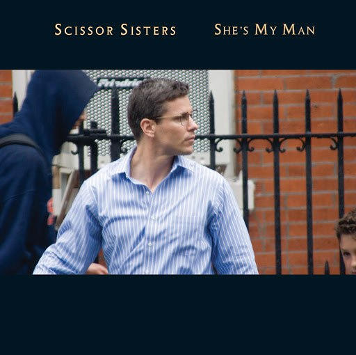 Scissor Sisters альбом She's My Man (International Comm 2 Track)
