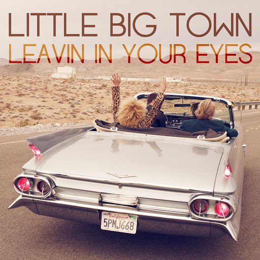 Little Big Town альбом Leavin' In Your Eyes