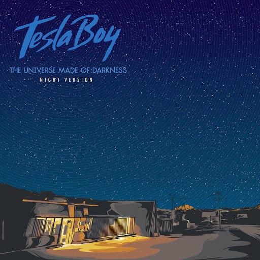Tesla Boy альбом The Universe Made of Darkness (Night Version)