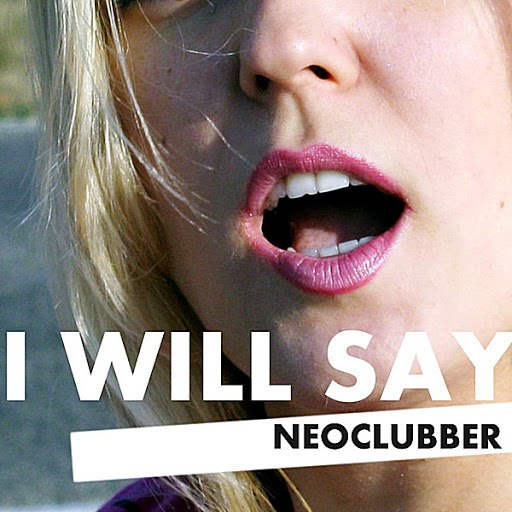 Neoclubber альбом I Will Say