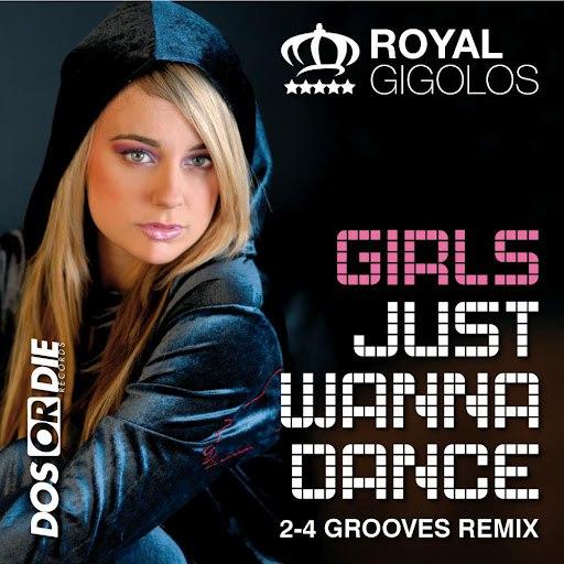 Royal Gigolos альбом Girls Just Wanna Dance (2-4 Grooves Remix)