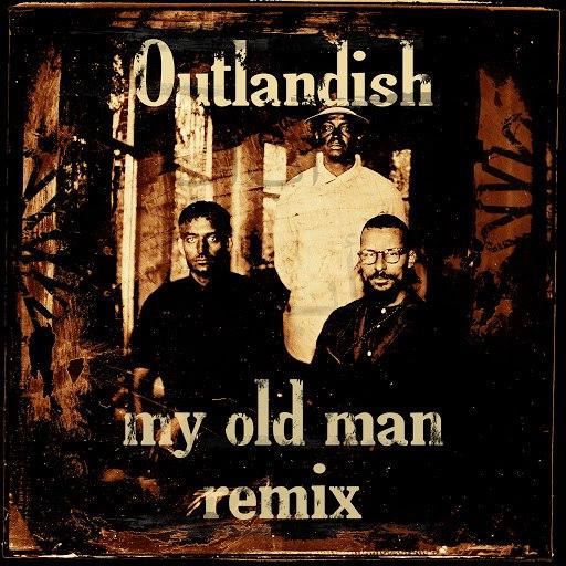 Outlandish альбом My Old Man (Remix)