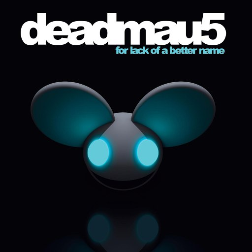 deadmau5 альбом For Lack Of A Better Name