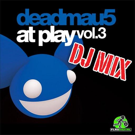deadmau5 альбом At Play Vol. 3 DJ Mix