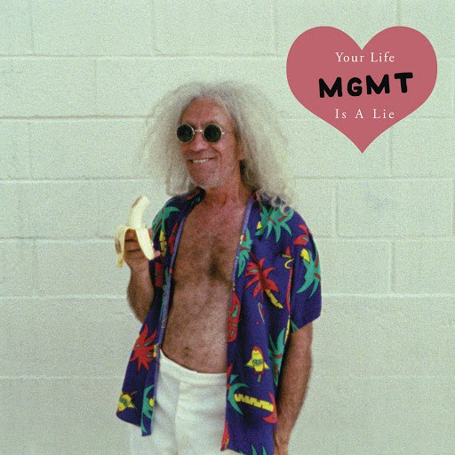 MGMT альбом Your Life Is a Lie