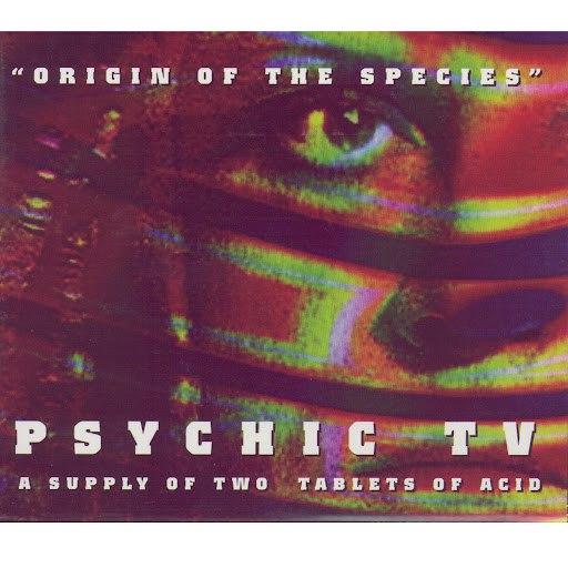 Psychic TV альбом Origin Of The Species