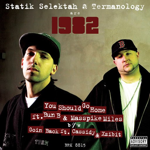 Statik Selektah альбом You Should Go Home B/W Goin Back (Parental Advisory)