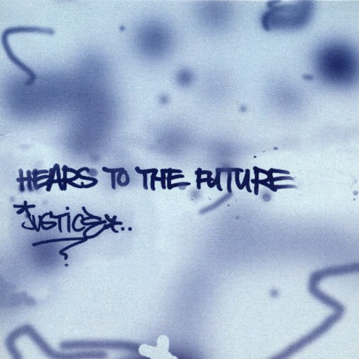 Justice альбом Hears to The Future