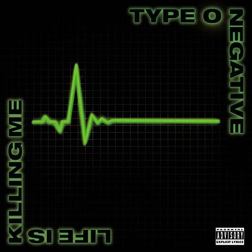 Type O Negative альбом Life Is Killing Me