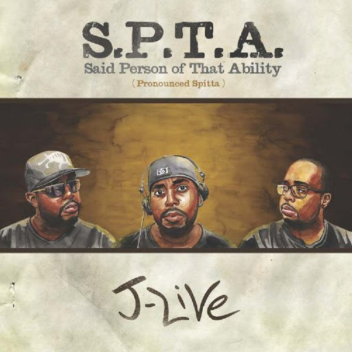 J-Live альбом S.P.T.A. Said Person Of That Ability