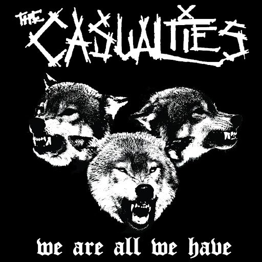 The Casualties альбом We Are All We Have