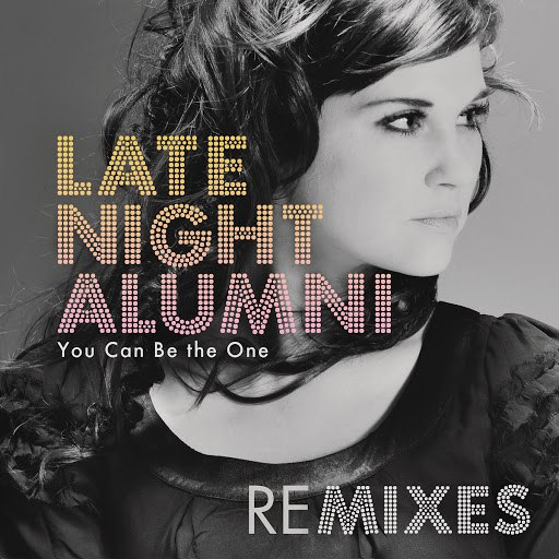 Late Night Alumni альбом You Can Be The One (Remixes)