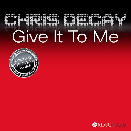 Chris Decay альбом Give It To Me