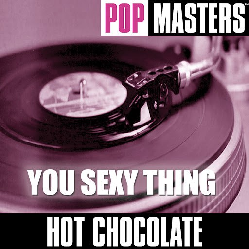 Hot Chocolate альбом Pop Masters: You Sexy Thing