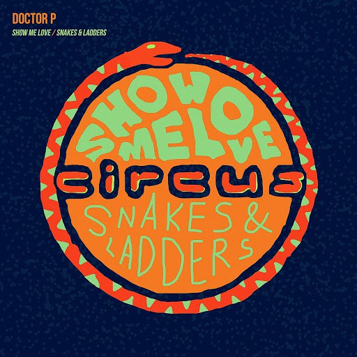 Doctor P альбом Show Me Love / Snakes & Ladders