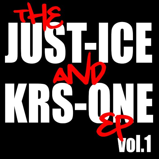 KRS-ONE альбом The Just-Ice And KRS-One Ep, Vol. 1