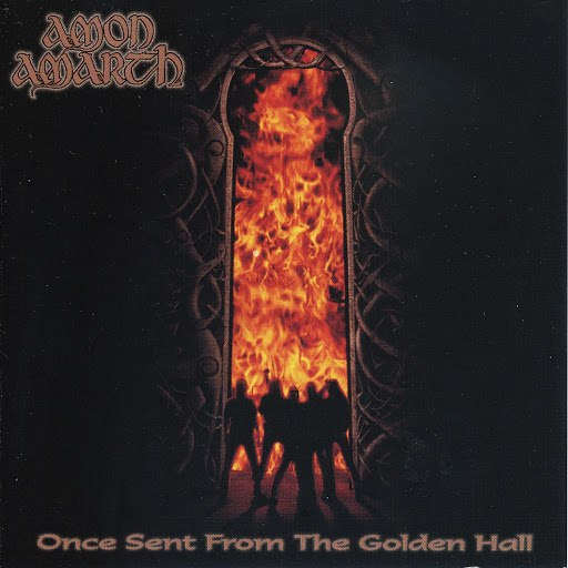 Amon Amarth альбом Once Sent From The Golden Hall