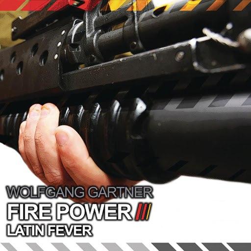 Wolfgang Gartner альбом Fire Power / Latin Fever