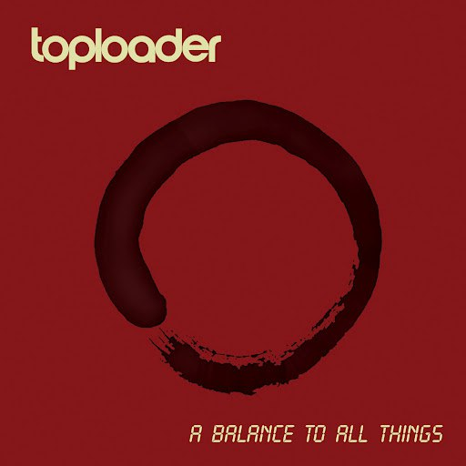 Toploader альбом A Balance To All Things