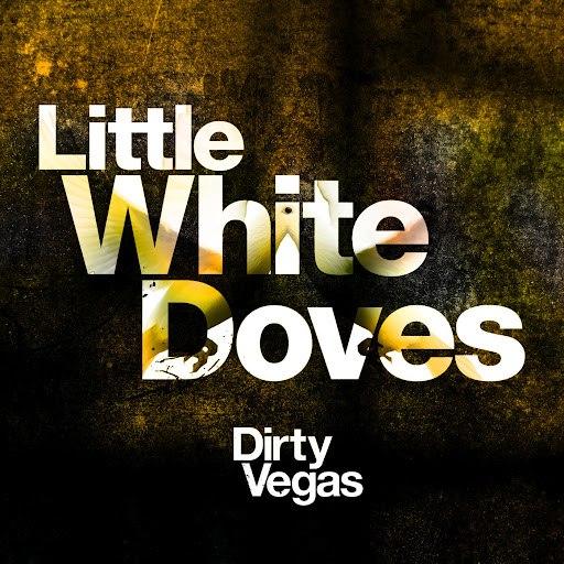 Dirty Vegas альбом Little White Doves (Part 2)