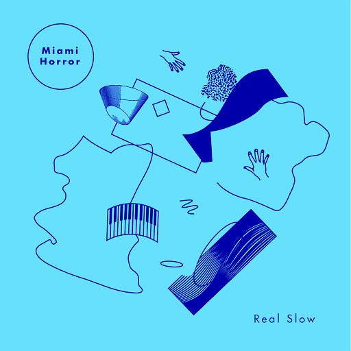 Miami Horror альбом Real Slow