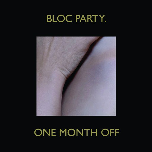 Bloc Party альбом One Month Off