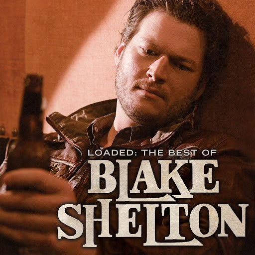 Blake Shelton альбом Loaded: The Best of Blake Shelton