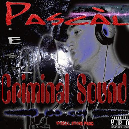 Паскаль альбом Criminal Sound