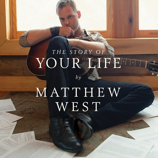 Matthew West альбом The Story Of Your Life