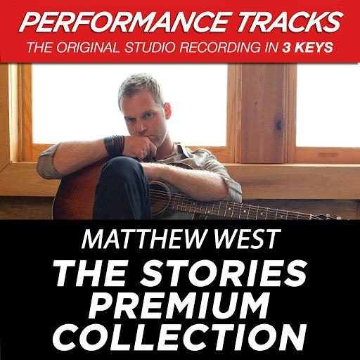 Matthew West альбом The Stories Premium Collection (Performance Tracks)