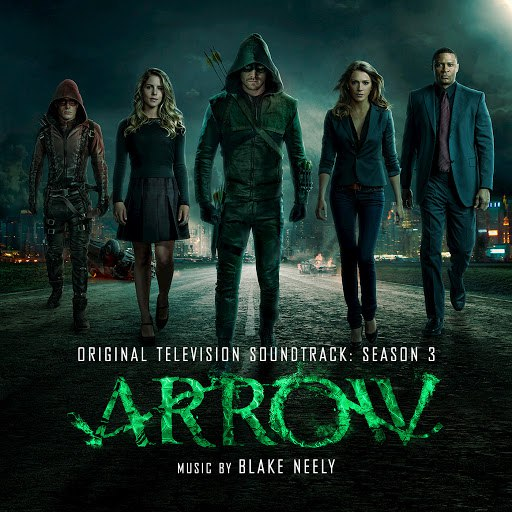 Blake Neely альбом Arrow: Original Television Soundtrack: Season 3