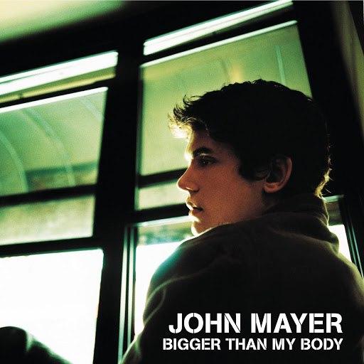 John Mayer альбом Bigger Than My Body