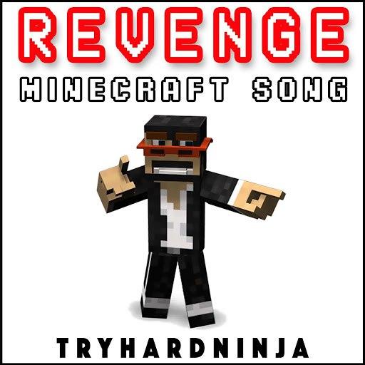 TryHardNinja альбом Revenge (Minecraft Song)